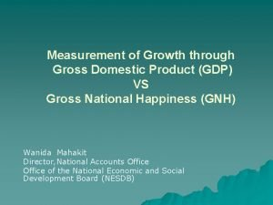 Measurement of Growth through Gross Domestic Product GDP