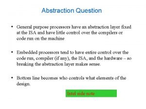 Abstraction Question General purpose processors have an abstraction
