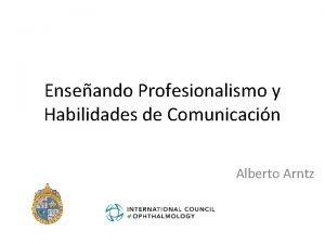 Enseando Profesionalismo y Habilidades de Comunicacin Alberto Arntz