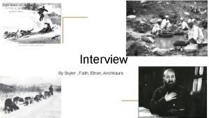 Interview By Skyler Faith Ethan And Maura Justin