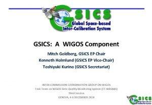 GSICS A WIGOS Component Mitch Goldberg GSICS EP