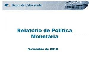 Relatrio de Poltica Monetria Novembro de 2010 Enquadramento