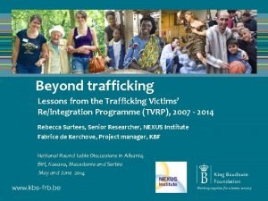 Beyond trafficking Lessons from the Trafficking Victims Reintegration