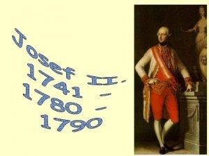 Od 1765 po smrti otce spoluvlada Marie Terezie