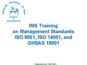 IMS Training on Management Standards ISO 9001 ISO