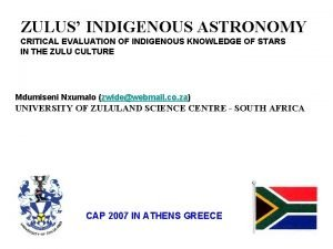 ZULUS INDIGENOUS ASTRONOMY CRITICAL EVALUATION OF INDIGENOUS KNOWLEDGE
