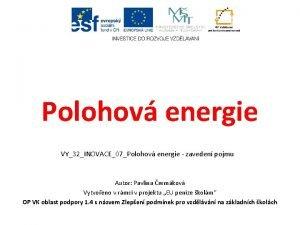Polohov energie VY32INOVACE07Polohov energie zaveden pojmu Autor Pavlna