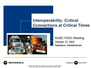 Interoperability Critical Connections at Critical Times RABC PSSC