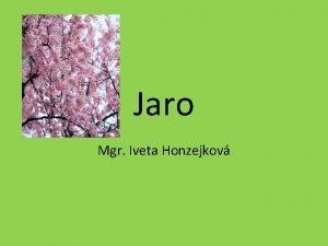 Jaro Mgr Iveta Honzejkov Jaro 21 bezna 21