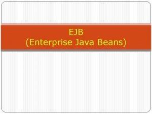 EJB Enterprise Java Beans Overview Of RMI Vs