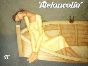 Melancola Melancola Melancolie en septiembre Me dijiste que