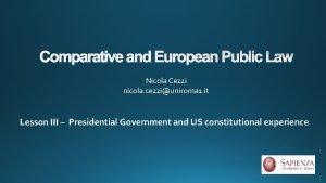 Comparative and European Public Law Nicola Cezzi nicola