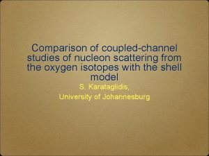 Comparison of coupledchannel studies of nucleon scattering from