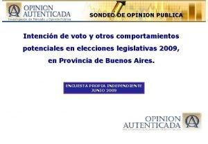 SONDEO DE OPINION PUBLICA Intencin de voto y