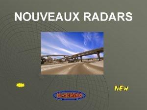 NOUVEAUX RADARS Voici les nouveaux modles de radars