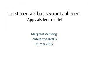 Luisteren als basis voor taalleren Apps als leermiddel
