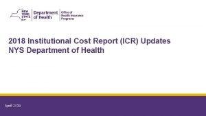 2018 Institutional Cost Report ICR Updates NYS Department