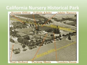 California Nursery Historical Park Agriculture and horticulture the