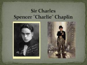 Sir Charles Spencer Charlie Chaplin CHILDHOOD Charles Spencer