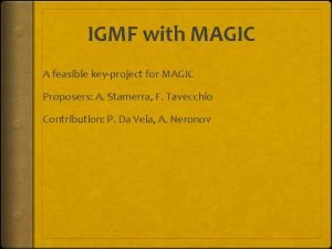 IGMF with MAGIC A feasible keyproject for MAGIC