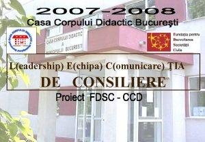 Leadership Echipa Comunicare IA DE CONSILIERE 2007 2008