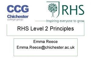 RHS Level 2 Principles Emma Reece Emma Reecechichester