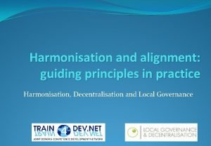 Harmonisation and alignment guiding principles in practice Harmonisation