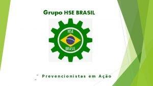 Grupo HSE BRASIL Prevencionistas em Ao Grupo HSE