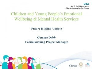 Children and Young Peoples Emotional Wellbeing Mental Health