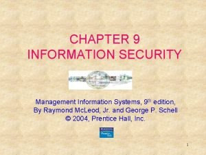 CHAPTER 9 INFORMATION SECURITY Management Information Systems 9