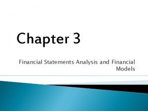 Chapter 3 Financial Statements Analysis and Financial Models