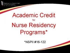 Academic Credit for Nurse Residency Programs NSPII 16