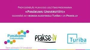 PROFESIONLS PILNVEIDES IZGLTBAS PROGRAMMA PANKUMU UNIVERSITTE SADARBB AR