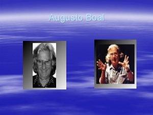 Augusto Boal Su vida Augusto Boal naci en