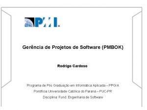 Gerncia de Projetos de Software PMBOK Rodrigo Cardoso