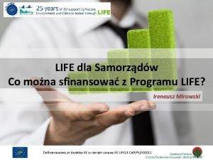 LIFE dla Samorzdw Co mona sfinansowa z Programu