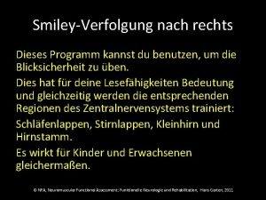 SmileyVerfolgung nach rechts Dieses Programm kannst du benutzen