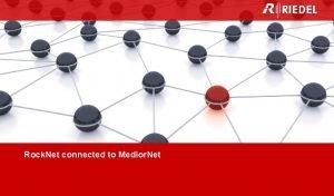 Audio Networking via Medior Net Rock Net connected