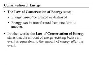 Conservation of Energy The Law of Conservation of