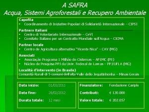 A SAFRA Acqua Sistemi Agroforestali e Recupero Ambientale