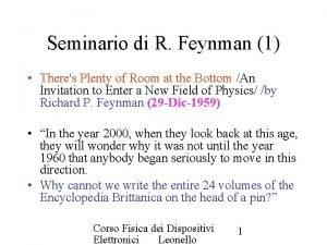 Seminario di R Feynman 1 Theres Plenty of