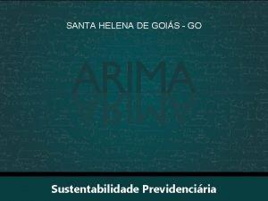 SANTA HELENA DE GOIS GO Sustentabilidade Previdenciria Previdncia