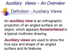 Auxiliary Views An Overview Definition Auxiliary Views An