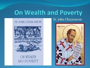 On Wealth and Poverty St John Chrysostom Outline
