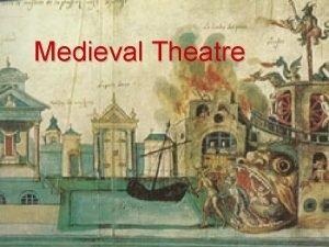 Medieval Theatre Medieval Theatre v Time frame 5