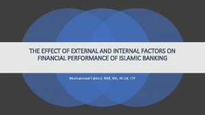 THE EFFECT OF EXTERNAL AND INTERNAL FACTORS ON