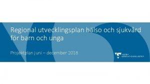 Regional utvecklingsplan hlso och sjukvrd fr barn och