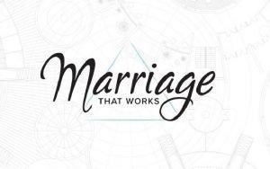 Marriage That Works Marriage That Works A Marriage