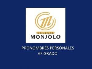 PRONOMBRES PERSONALES 6 GRADO PRONOMBRES PERSONALES Pronomes Pessoais