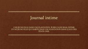 Journal intime UNE JEUNE FILLE DANS UNE PLANTATION